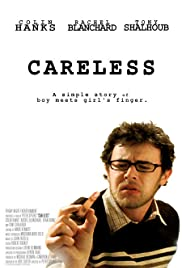 Careless (2007) Poster - Movie Forum, Cast, Reviews