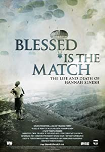New movie downloads 2018 Blessed Is the Match: The Life and Death of Hannah Senesh USA [pixels]