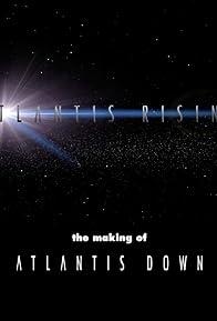 Primary photo for Atlantis Rising: The Making of 'Atlantis Down'