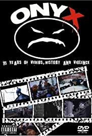 Onyx: 15 Years of Videos, History & Violence Poster