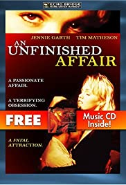 An Unfinished Affair(1996) Poster - Movie Forum, Cast, Reviews