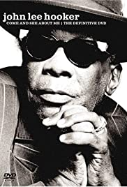 John Lee Hooker: Come and See About Me Poster