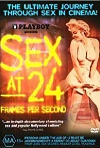 Primary photo for Sex at 24 Frames Per Second