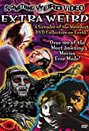Extra Weird (2003) Poster - Movie Forum, Cast, Reviews
