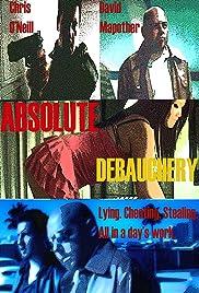 Absolute Debauchery Poster