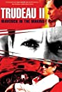 Trudeau II: Maverick in the Making (2005) Poster