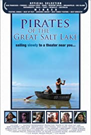 Pirates of the Great Salt Lake(2006) Poster - Movie Forum, Cast, Reviews