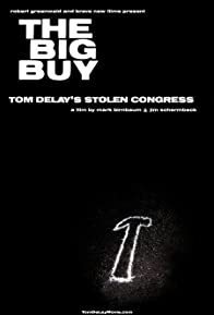 Primary photo for The Big Buy: Tom DeLay's Stolen Congress