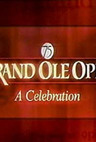 Primary photo for Grand Ole Opry 75th: A Celebration