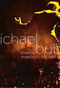 Primary photo for Michael Bublé Meets Madison Square Garden