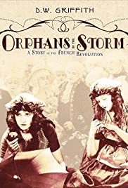 Orphans of the Storm(1921) Poster - Movie Forum, Cast, Reviews