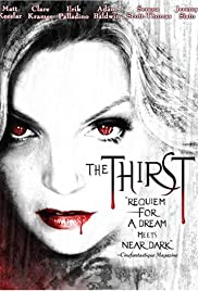 The Thirst (2006) Poster - Movie Forum, Cast, Reviews