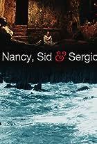 Nancy, Sid & Sergio