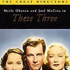 Miriam Hopkins, Joel McCrea, and Merle Oberon in These Three (1936)