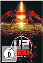 U2: 360 Degrees at the Rose Bowl(2010) Poster - Movie Forum, Cast, Reviews