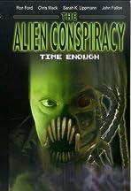 Time Enough: The Alien Conspiracy