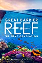 Great Barrier Reef: The Next Generation