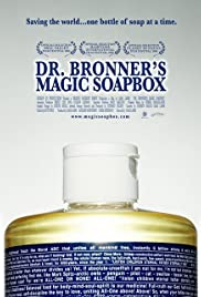 Dr. Bronner's Magic Soapbox (2006) Poster - Movie Forum, Cast, Reviews