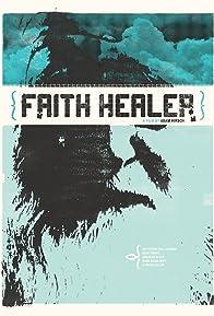 Primary photo for Faith Healer