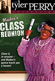 Madea's Class Reunion (2003) Poster - Movie Forum, Cast, Reviews