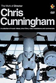 The Work of Director Chris Cunningham Poster