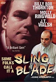 Some Folks Call It a Sling Blade (1994) Poster - Movie Forum, Cast, Reviews