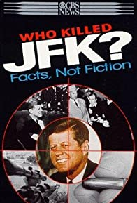 Primary photo for Who Killed JFK? Facts Not Fiction
