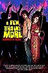 A Few Brains More (2012)