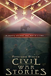 Primary photo for Ambrose Bierce: Civil War Stories