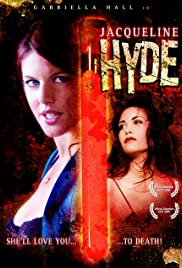 Jacqueline Hyde (2005) Poster - Movie Forum, Cast, Reviews