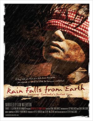 Documentary Rain Falls from Earth: Surviving Cambodia's Darkest Hour Movie