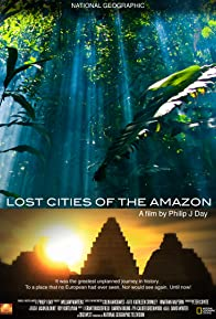 Primary photo for Lost Cities of the Amazon