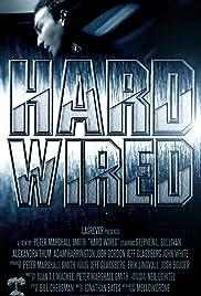 Hard-Wired (2005) - IMDb