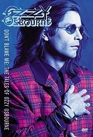 Ozzy Osbourne: Don't Blame Me(1991) Poster - Movie Forum, Cast, Reviews