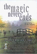 The Magic Never Ends: The Life and Work of C.S. Lewis