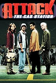 Attack the Gas Station! Poster