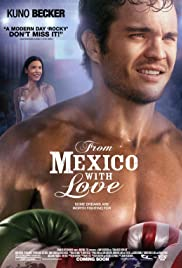 From Mexico With Love (2009) 1080p