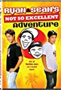 Ryan and Sean's Not So Excellent Adventure (2008) Poster