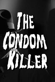 Primary photo for The Condom Killer