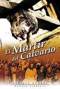 Primary photo for El mártir del Calvario
