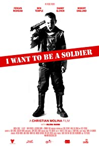 Primary photo for I Want to Be a Soldier