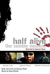 Movies downloading torrent sites Half Alive: The Zombie Musical by [x265]
