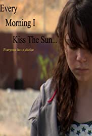 Every Morning I Kiss the Sun Poster