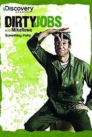 Mike Rowe in Dirty Jobs (2005)