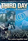 Third Day Live in Concert: The Come Together Tour