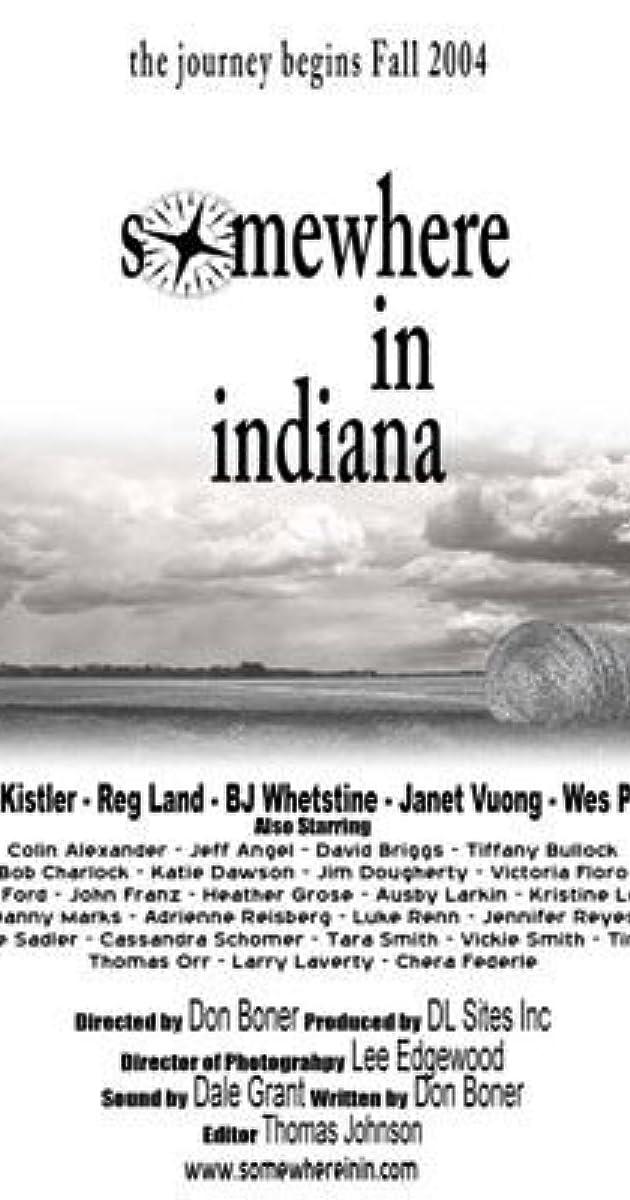 Somewhere in Indiana (2004) - Full Cast & Crew - IMDb