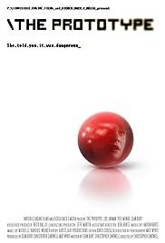 The Prototype(2005) Poster - Movie Forum, Cast, Reviews