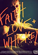 Faith, Love + Whiskey