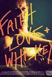 Faith, Love + Whiskey Poster