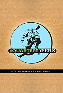Movie downloadable sites for free The Quarter Lifers [420p]